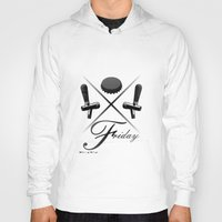 friday Hoodies featuring Friday by visionalfreeman