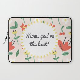 """Happy Mothers Day - """"mom you're the best""""  Laptop Sleeve"""