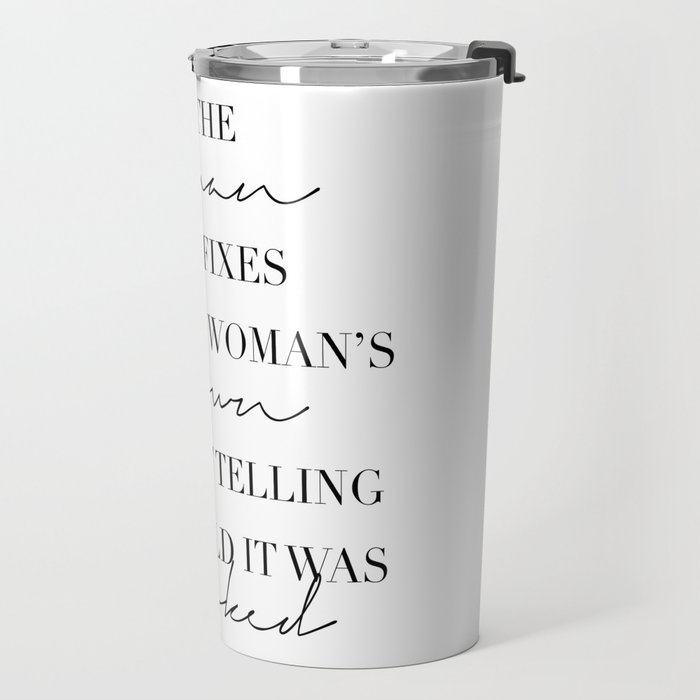 Be the Woman Who Fixes Another Woman's Crown Without Telling the World It Was Crooked Travel Mug