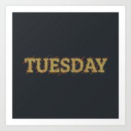 Tuesday Art Print