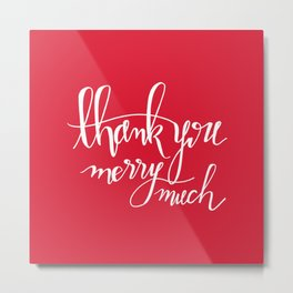 Thank You Merry Much - Red Metal Print