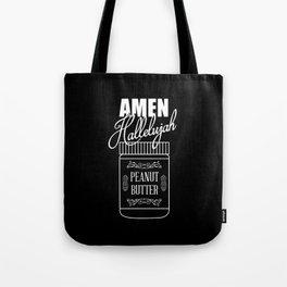Amen, Hallelujah, Peanut Butter Tote Bag
