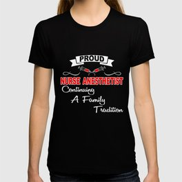 Nurse Anesthetist T-Shirt Continuing Family Tradition Gift T-shirt