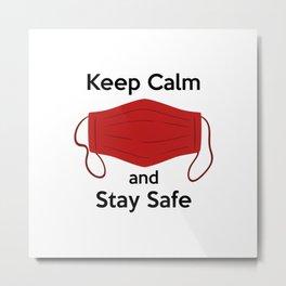 AP180-1 Keep Calm and Stay Safe Metal Print
