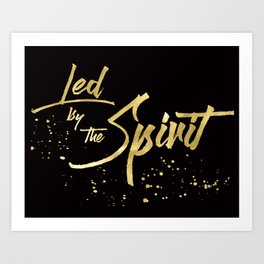 Led By the Spirit Typographic Design Gold Foil Effect on Black Background Art Print