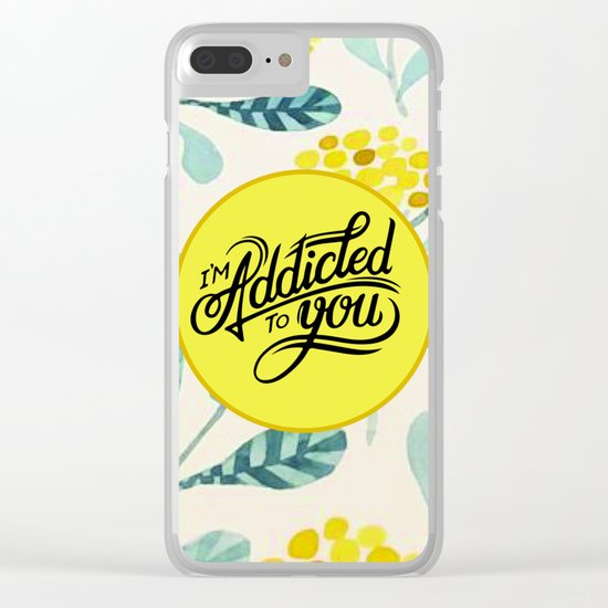 I'm Addicted To You Clear iPhone Case