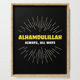 Alhamdulillah, Always, All Ways Serving Tray