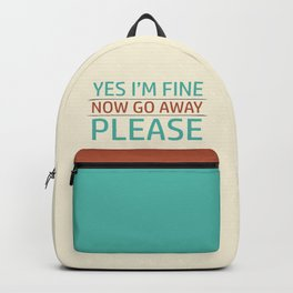 I'm Fine, Go Away Backpack