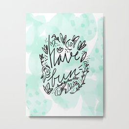Have fun - mint blue and hand lettering Metal Print