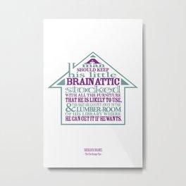 Sherlock Holmes novel quote – brain attic Metal Print
