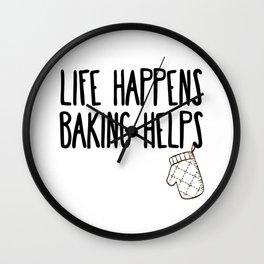 Life happen baking helps Wall Clock
