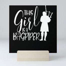 This Girl Is A Bagpiper I Bagpipe Girl Mini Art Print