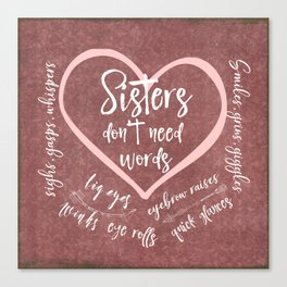 No Words: Sister Love Quote Canvas Print