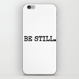 Be Still iPhone Skin