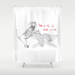 Social awareness of Dachshund Shower Curtain