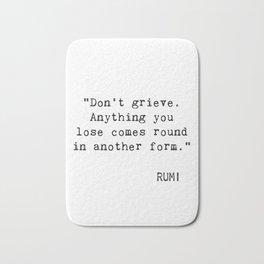 Don't grieve...Rumi wisdom Bath Mat