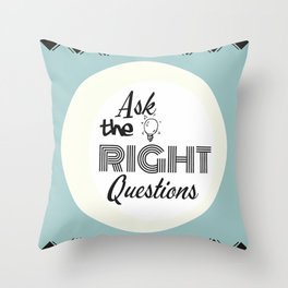 Ask Questions Throw Pillow