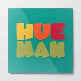 Hueman 4 Metal Print