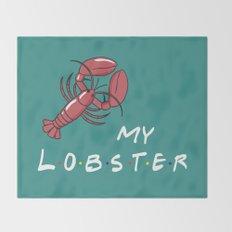 My Lobster - Friends TV Show Throw Blanket