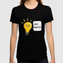 Wattever! T-shirt