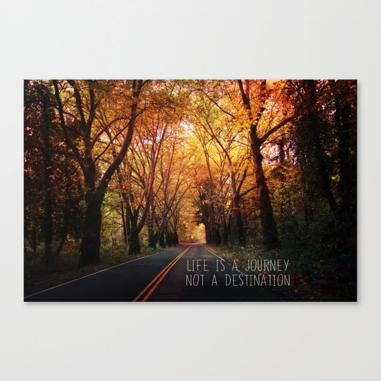 Life is a journey not a destination Canvas Print