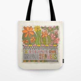 I Perhaps Owe Having Become a Painter...(Grow Free Series) Tote Bag