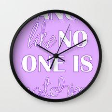 Dance Like No One is Watching - Purple Wall Clock