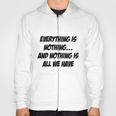 everything is nothing Hoody