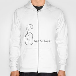Cats are Assholes Hoody