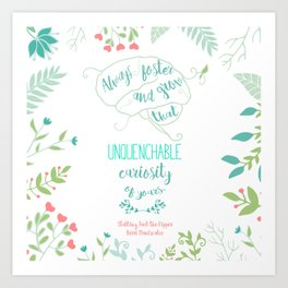 Unquenchable Curiosity Art Print