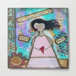 Mixed Media Let your heart be swept away Metal Print