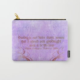 Parting is such bitter sweet sorrow - Romeo & Juliet Quote Carry-All Pouch