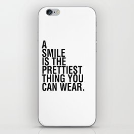 A smile is the prettiest thing you can wear iPhone Skin