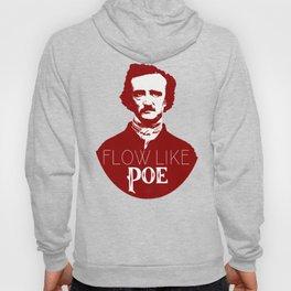 Flow like Poe Hoody