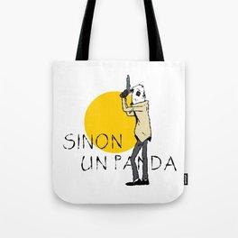 Sinon, un panda (4) Tote Bag