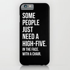 Need A High-Five Funny Quote iPhone 6s Slim Case