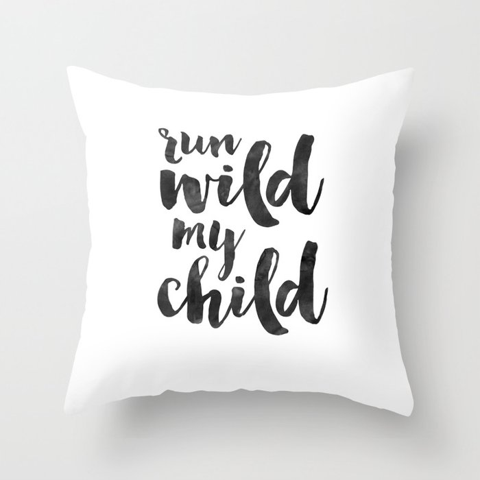 Run Wild My Child Moon Funny Poster Kids Decor Nursery Wall Art Q Throw Pillow