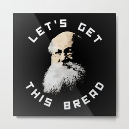 KROPOTKIN: LETS GET THIS BREAD Metal Print