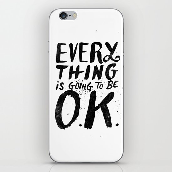 EVERY THING IS GOING TO BE O.K. iPhone & iPod Skin
