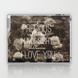 Isaiah 43:4 Laptop & iPad Skin