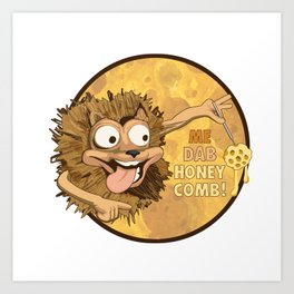 Me Dab Honeycomb! Art Print