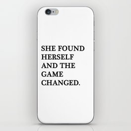 She found herself and the game changed iPhone Skin