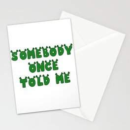 Somebody Once Told Me Stationery Cards