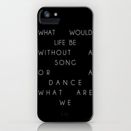 Without a Song or a Dance iPhone Case
