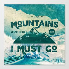 Forest Mountains Wanderlust Adventure Text - The Mountains are Calling and I Must Go Canvas Print