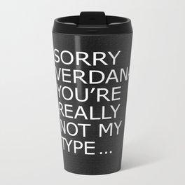 Sorry Verdana you're really not my type Metal Travel Mug