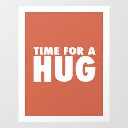 TIME FOR A HUG Art Print