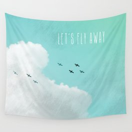Let's Fly Away Wall Tapestry