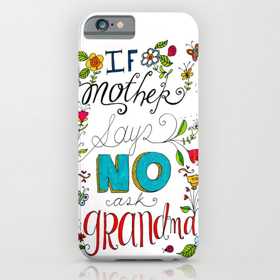 If Mother Says No Ask Grandma iPhone & iPod Case