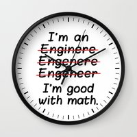 engineer Wall Clocks featuring I'm an Engineer I'm Good at Math by CreativeAngel